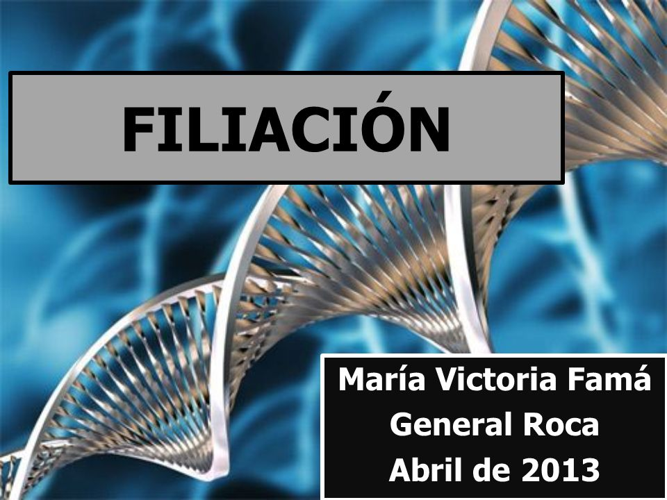 FILIACIÓN María Victoria Famá General Roca Abril de 2013