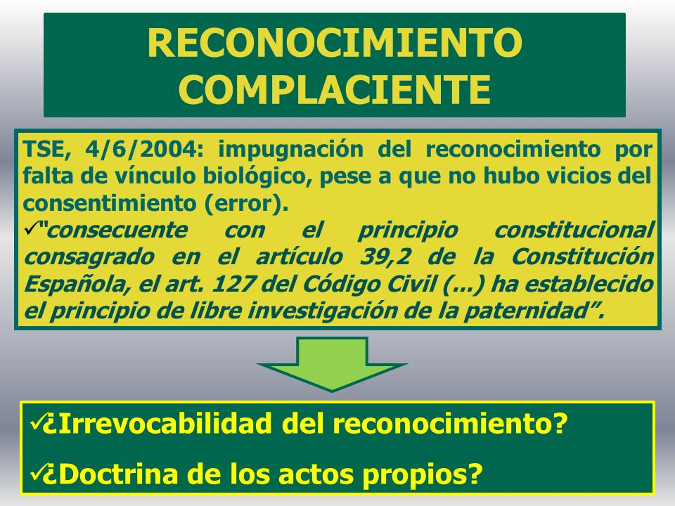 TSE, 4/6/2004: impugnación del reconocimiento por falta de vínculo biológico, pese a que no hubo vicios del consentimiento (error). consecuente con el