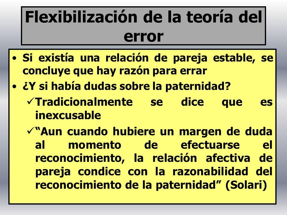 Flexibilización de la teoría del error Si existía una relación de pareja estable, se concluye que hay razón para errar ¿Y si había dudas sobre la pate