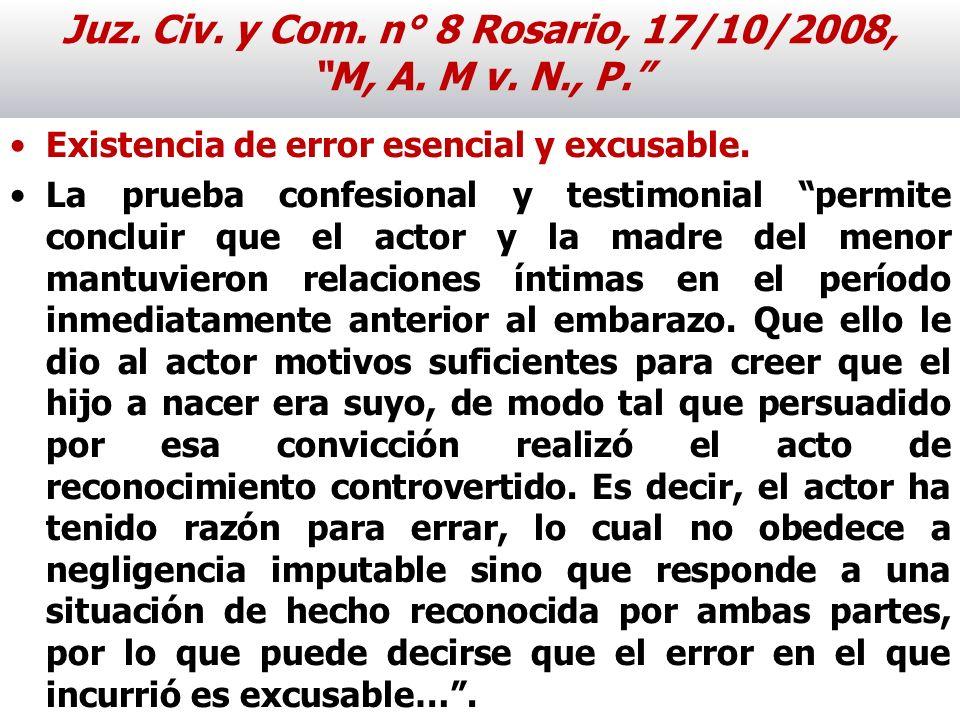 Juz. Civ. y Com. n° 8 Rosario, 17/10/2008, M, A. M v. N., P. Existencia de error esencial y excusable. La prueba confesional y testimonial permite con