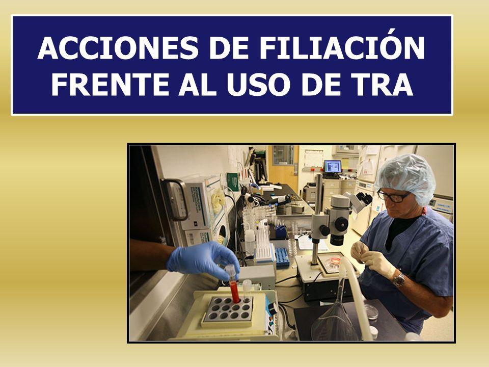 ACCIONES DE FILIACIÓN FRENTE AL USO DE TRA