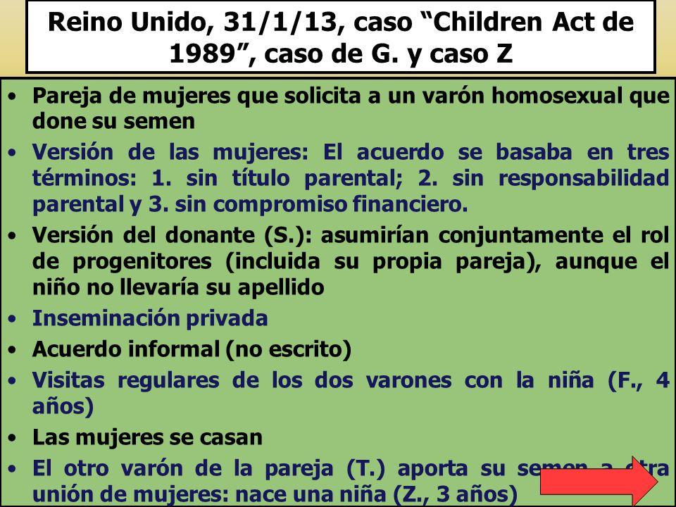Reino Unido, 31/1/13, caso Children Act de 1989, caso de G. y caso Z Pareja de mujeres que solicita a un varón homosexual que done su semen Versión de