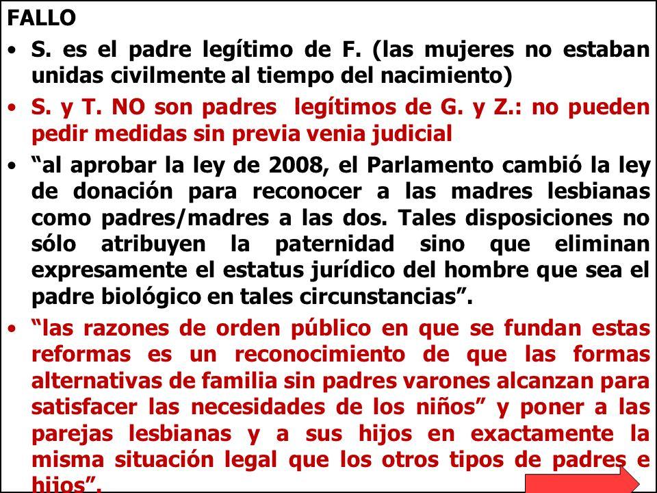 FALLO S. es el padre legítimo de F. (las mujeres no estaban unidas civilmente al tiempo del nacimiento) S. y T. NO son padres legítimos de G. y Z.: no