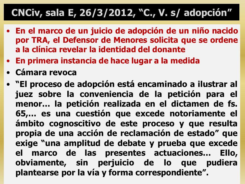 CNCiv, sala E, 26/3/2012, C., V. s/ adopción En el marco de un juicio de adopción de un niño nacido por TRA, el Defensor de Menores solicita que se or