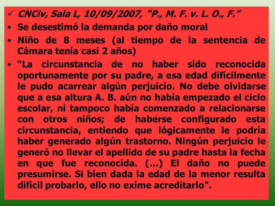 CNCiv, Sala L, 10/09/2007, P., M. F. v. L. O., F. Se desestimó la demanda por daño moral Niño de 8 meses (al tiempo de la sentencia de Cámara tenía ca