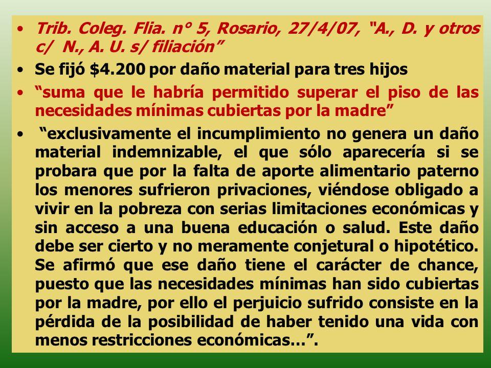 Trib. Coleg. Flia. n° 5, Rosario, 27/4/07, A., D. y otros c/ N., A. U. s/ filiación Se fijó $4.200 por daño material para tres hijos suma que le habrí