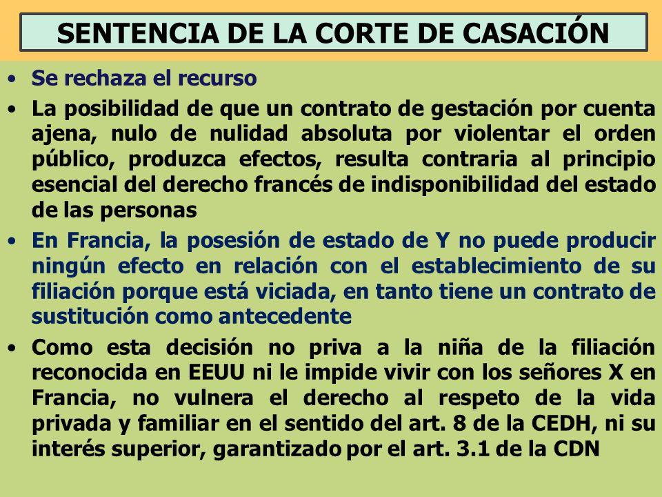 SENTENCIA DE LA CORTE DE CASACIÓN Se rechaza el recurso La posibilidad de que un contrato de gestación por cuenta ajena, nulo de nulidad absoluta por