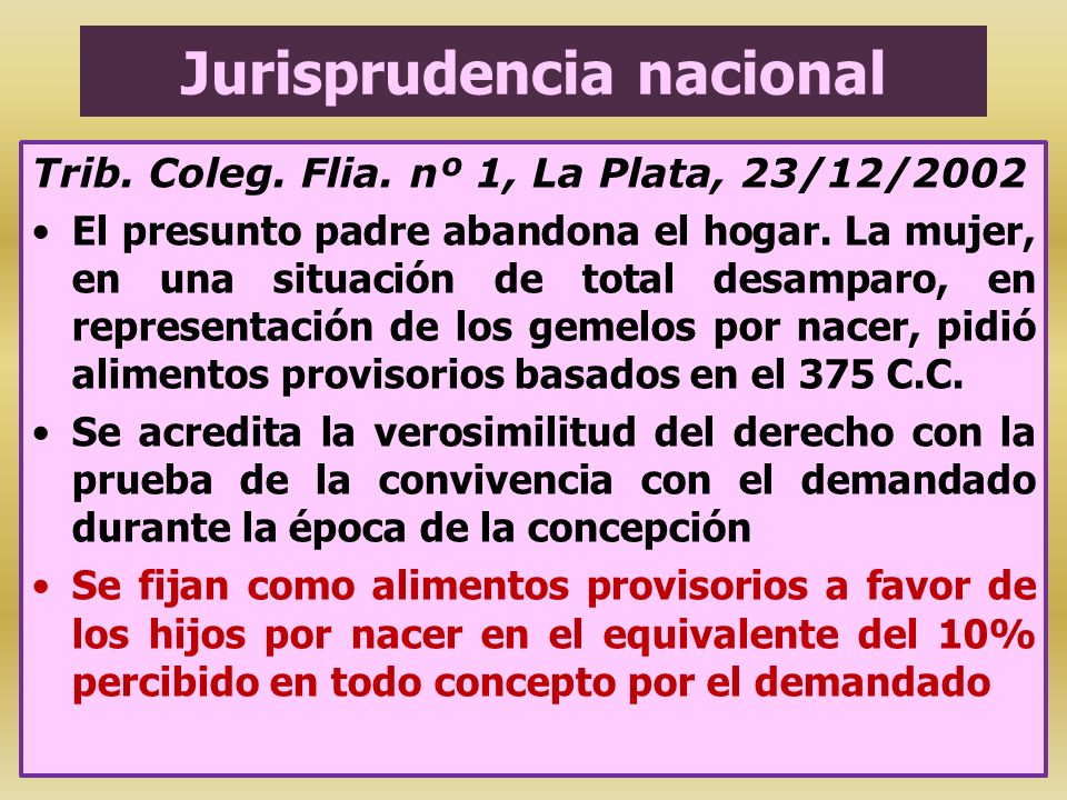 Jurisprudencia nacional Trib. Coleg. Flia. nº 1, La Plata, 23/12/2002 El presunto padre abandona el hogar. La mujer, en una situación de total desampa