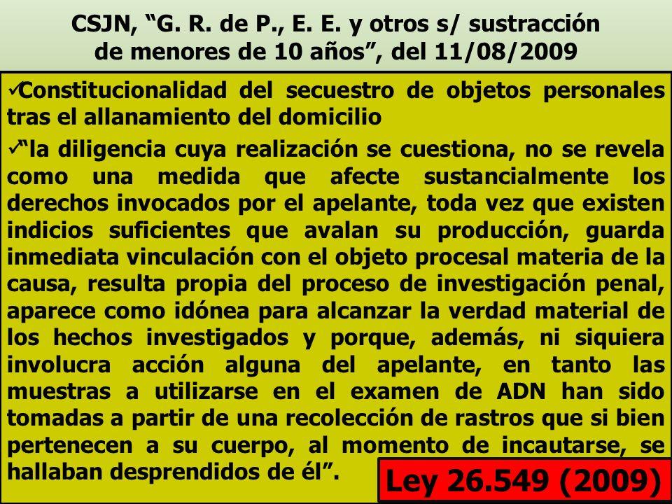CSJN, G. R. de P., E. E. y otros s/ sustracción de menores de 10 años, del 11/08/2009 Constitucionalidad del secuestro de objetos personales tras el a