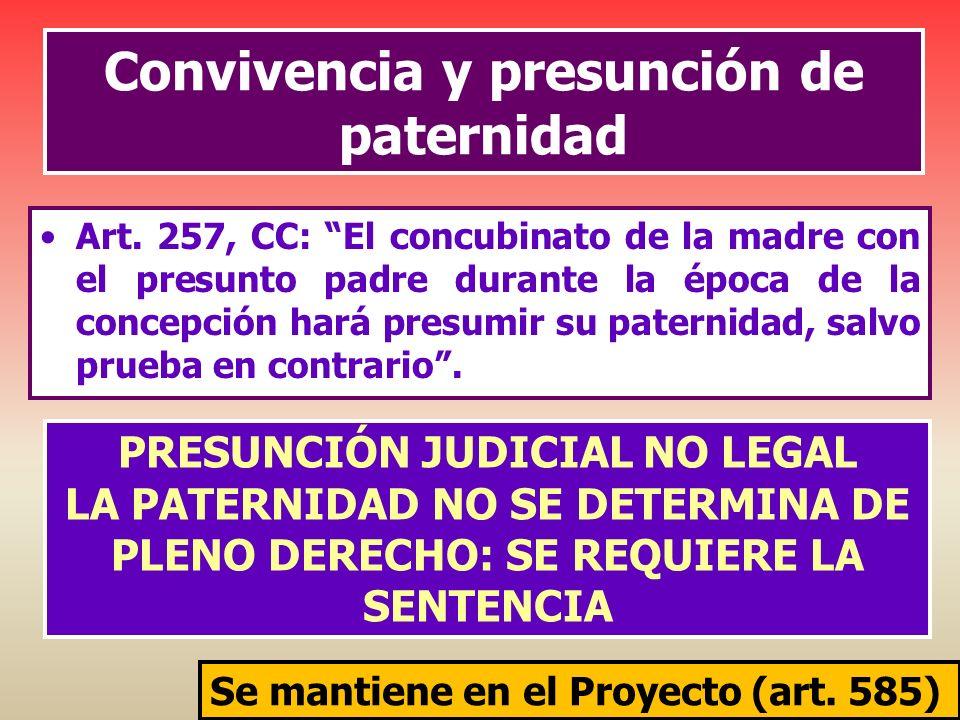 Convivencia y presunción de paternidad Art. 257, CC: El concubinato de la madre con el presunto padre durante la época de la concepción hará presumir