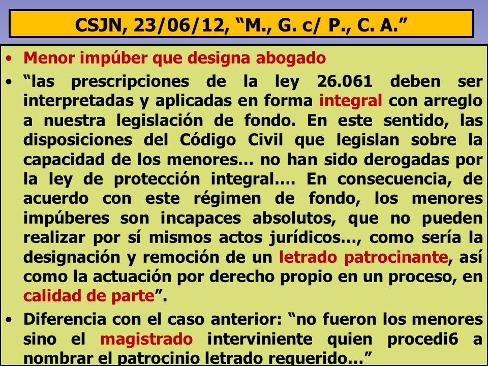 CSJN, 23/06/12, M., G. c/ P., C. A. Menor impúber que designa abogado las prescripciones de la ley 26.061 deben ser interpretadas y aplicadas en forma