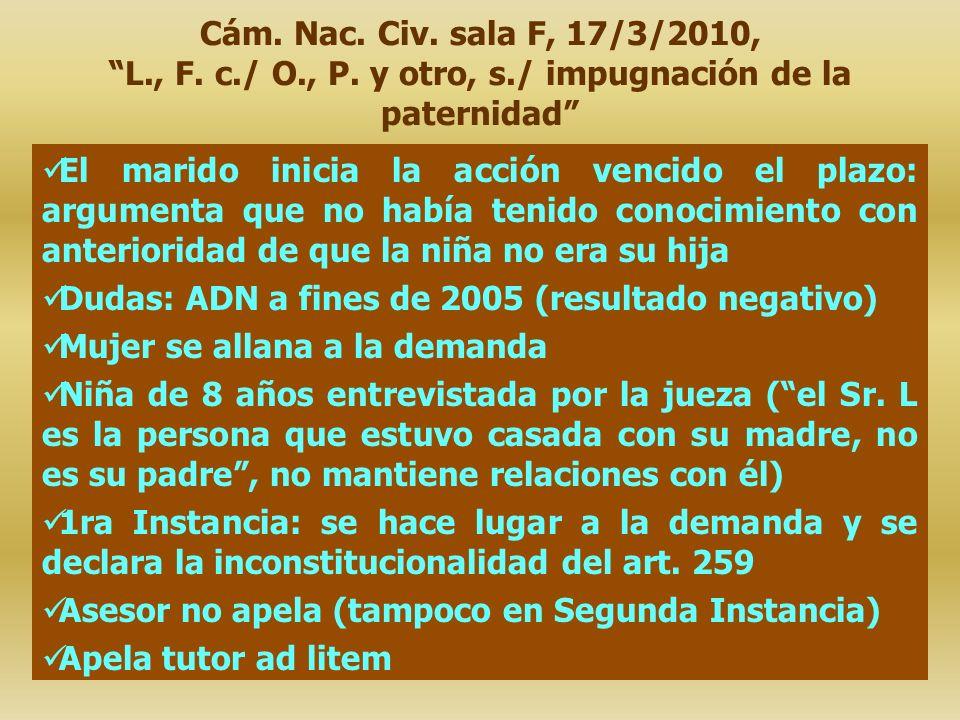 Cám. Nac. Civ. sala F, 17/3/2010, L., F. c./ O., P. y otro, s./ impugnación de la paternidad El marido inicia la acción vencido el plazo: argumenta qu