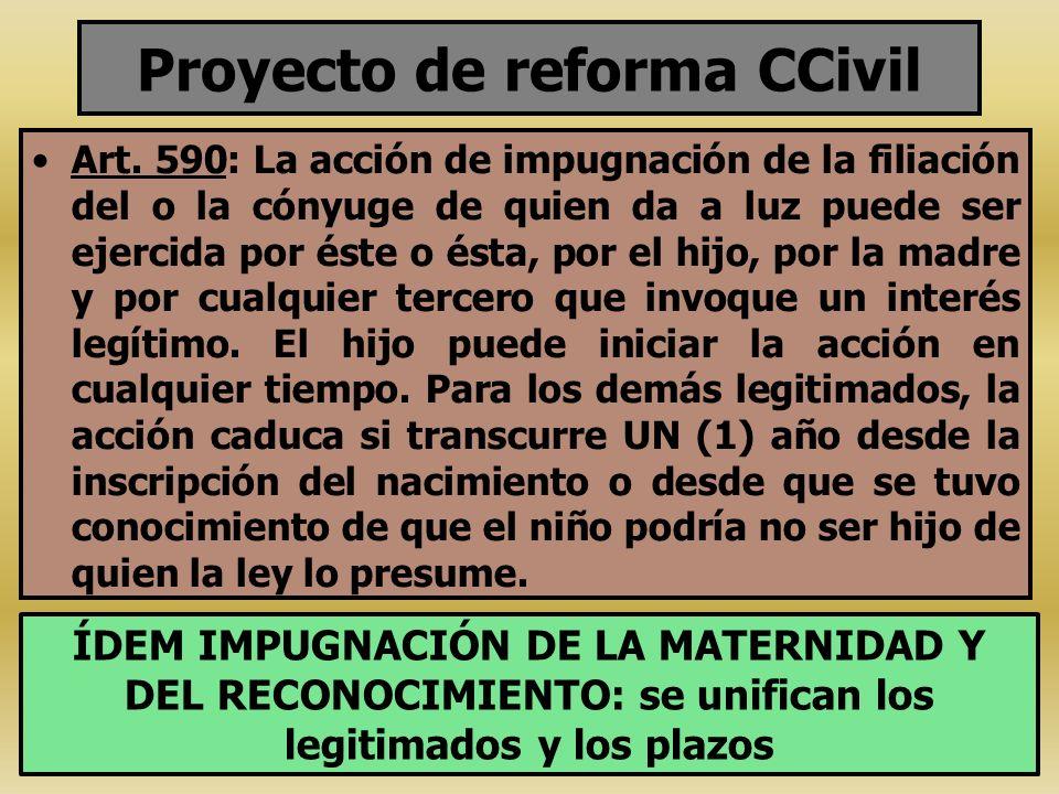 Proyecto de reforma CCivil Art. 590: La acción de impugnación de la filiación del o la cónyuge de quien da a luz puede ser ejercida por éste o ésta, p