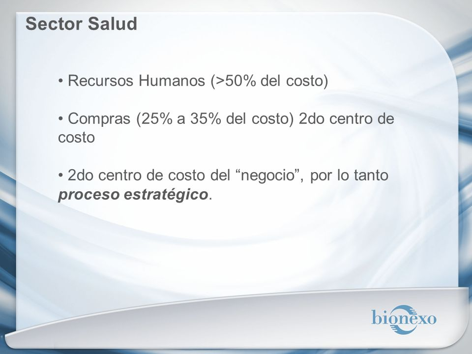 Recursos Humanos (>50% del costo) Compras (25% a 35% del costo) 2do centro de costo 2do centro de costo del negocio, por lo tanto proceso estratégico.