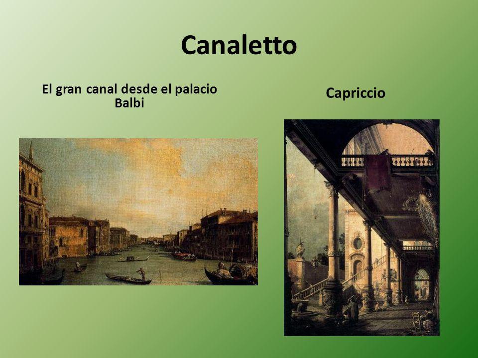 Canaletto El gran canal desde el palacio Balbi Capriccio