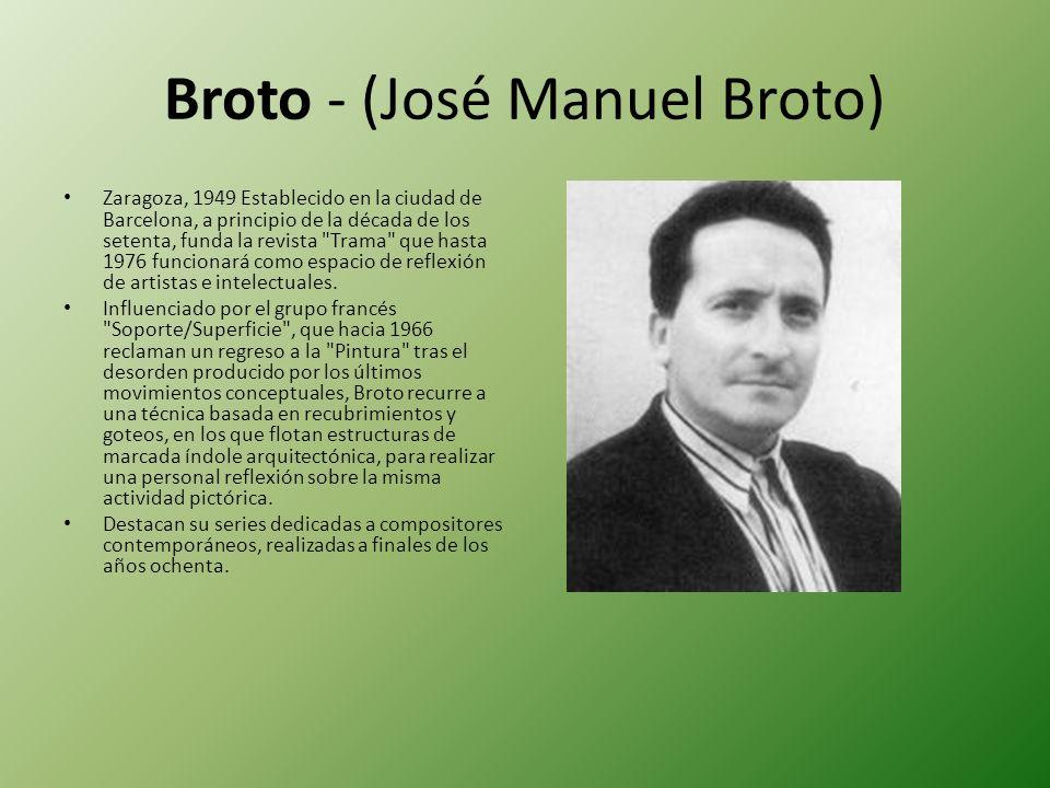Broto - (José Manuel Broto) Zaragoza, 1949 Establecido en la ciudad de Barcelona, a principio de la década de los setenta, funda la revista Trama que hasta 1976 funcionará como espacio de reflexión de artistas e intelectuales.