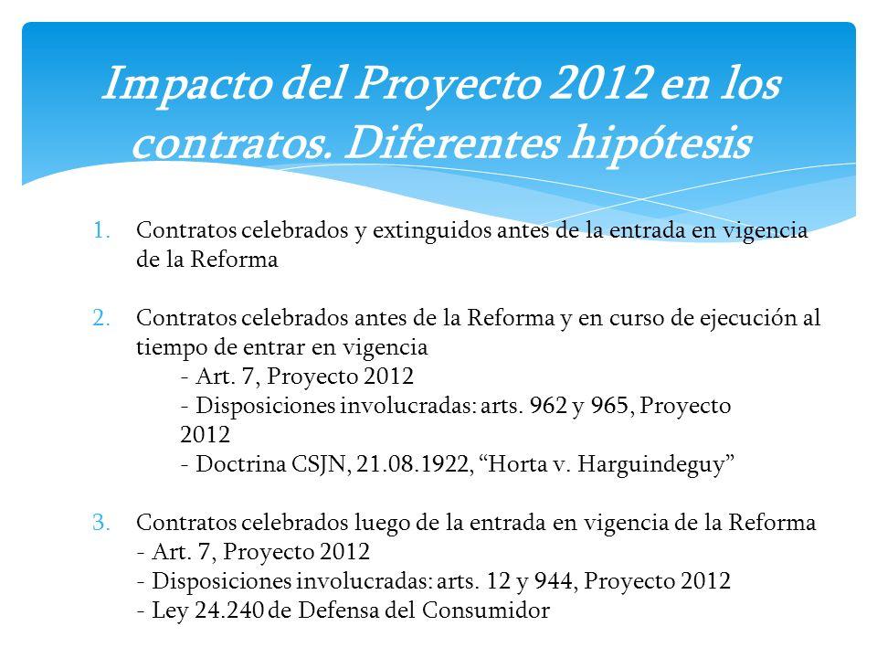 1.Contratos celebrados y extinguidos antes de la entrada en vigencia de la Reforma 2.Contratos celebrados antes de la Reforma y en curso de ejecución