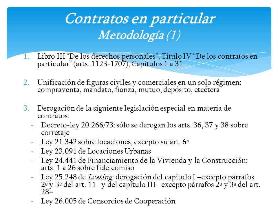1.Libro III De los derechos personales, Título IV De los contratos en particular (arts. 1123-1707), Capítulos 1 a 31 2.Unificación de figuras civiles