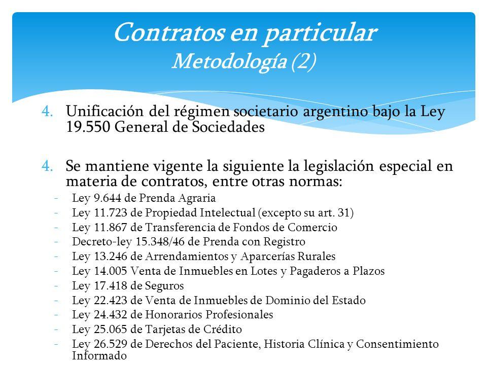 4.Unificación del régimen societario argentino bajo la Ley 19.550 General de Sociedades 4.Se mantiene vigente la siguiente la legislación especial en