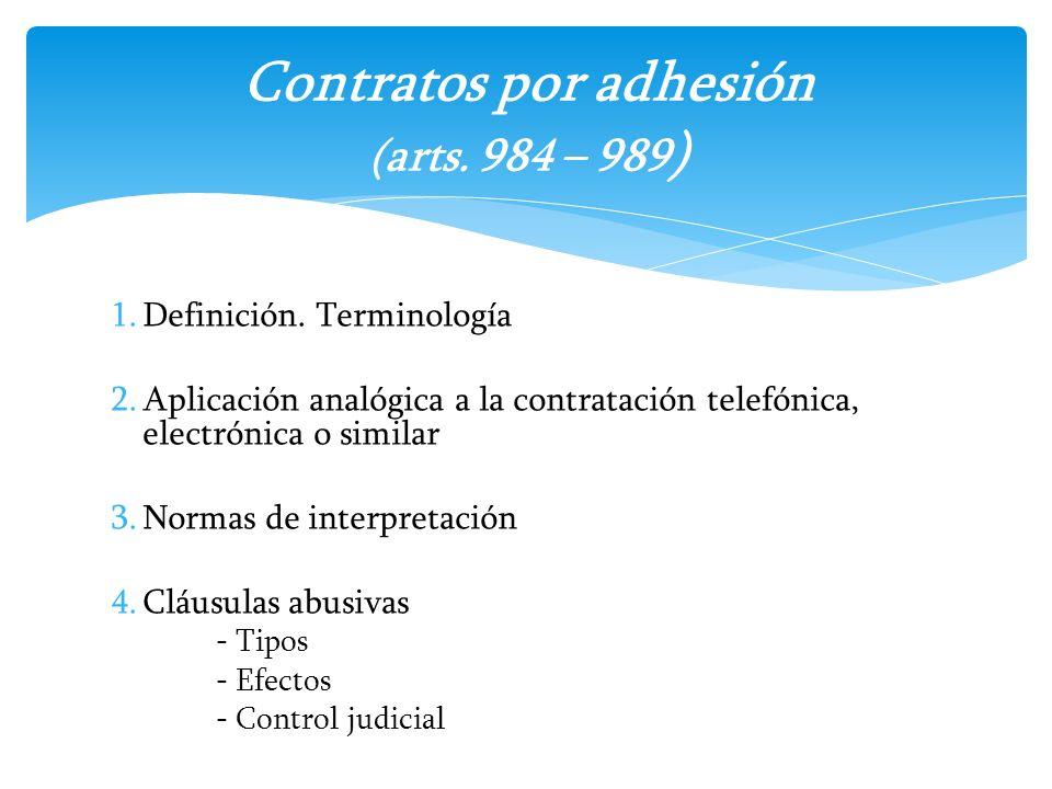 1.Definición. Terminología 2.Aplicación analógica a la contratación telefónica, electrónica o similar 3.Normas de interpretación 4.Cláusulas abusivas