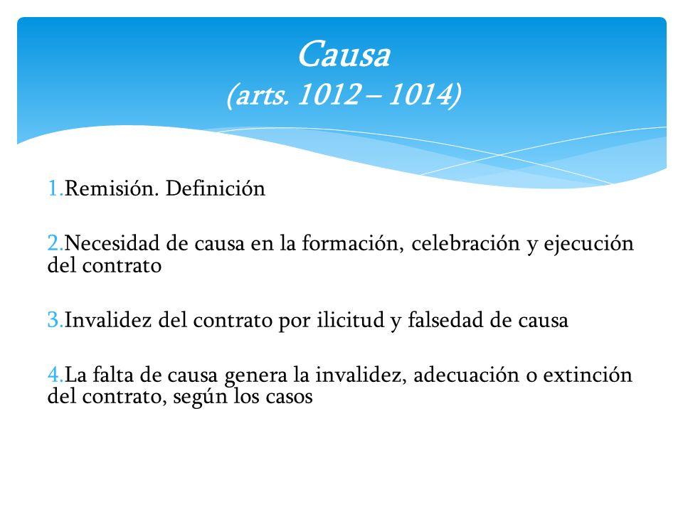 1.Remisión. Definición 2.Necesidad de causa en la formación, celebración y ejecución del contrato 3.Invalidez del contrato por ilicitud y falsedad de