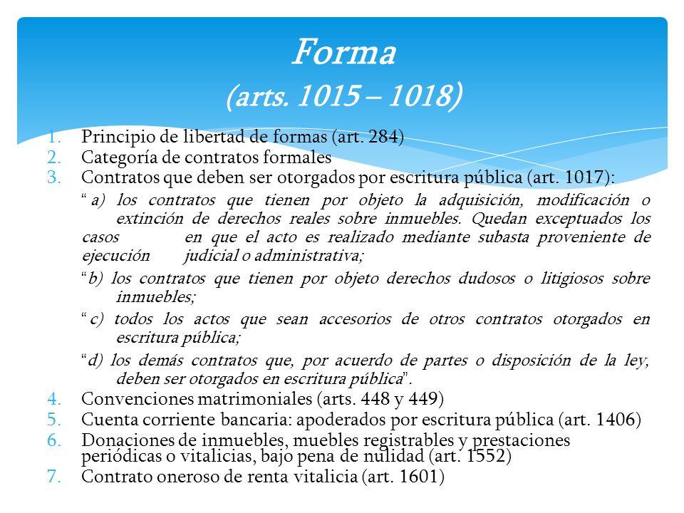 1.Principio de libertad de formas (art. 284) 2.Categoría de contratos formales 3.Contratos que deben ser otorgados por escritura pública (art. 1017):
