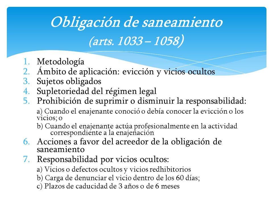 1.Metodología 2.Ámbito de aplicación: evicción y vicios ocultos 3.Sujetos obligados 4.Supletoriedad del régimen legal 5.Prohibición de suprimir o dism