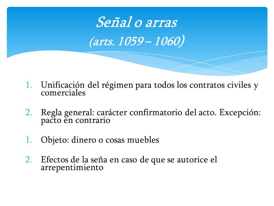 1.Unificación del régimen para todos los contratos civiles y comerciales 2.Regla general: carácter confirmatorio del acto. Excepción: pacto en contrar