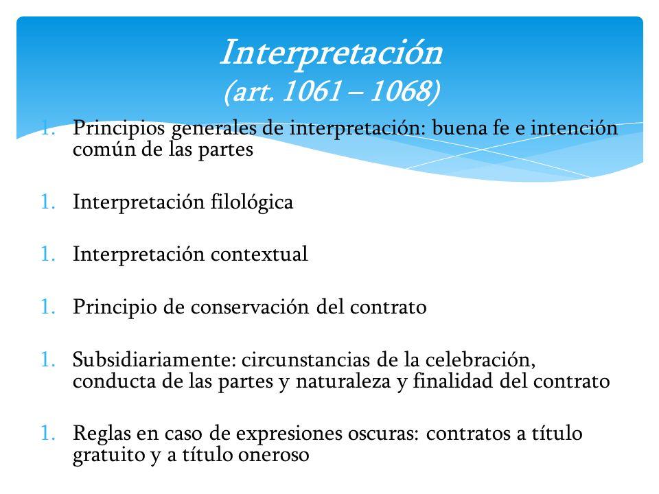 1.Principios generales de interpretación: buena fe e intención común de las partes 1.Interpretación filológica 1.Interpretación contextual 1.Principio