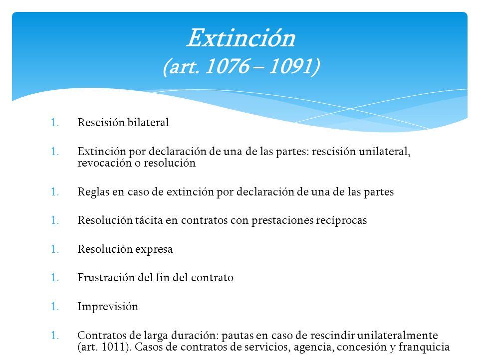 1.Rescisión bilateral 1.Extinción por declaración de una de las partes: rescisión unilateral, revocación o resolución 1.Reglas en caso de extinción po