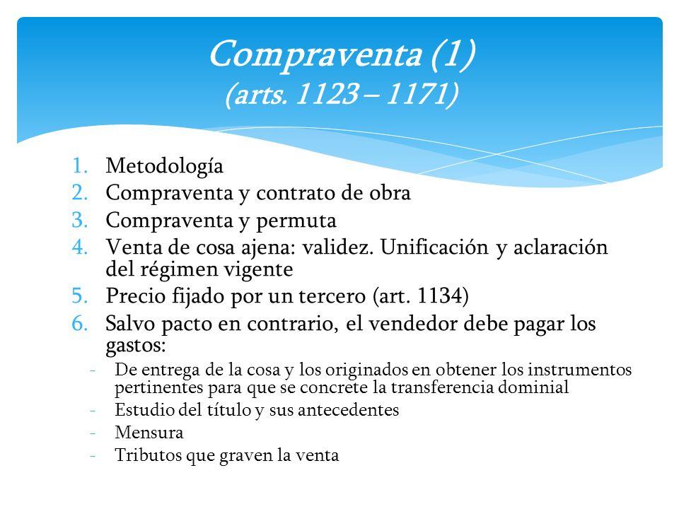 1.Metodología 2.Compraventa y contrato de obra 3.Compraventa y permuta 4.Venta de cosa ajena: validez. Unificación y aclaración del régimen vigente 5.