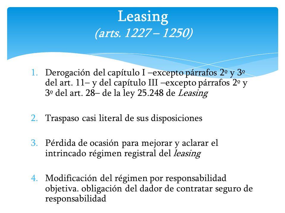 1.Derogación del capítulo I –excepto párrafos 2º y 3º del art. 11– y del capítulo III –excepto párrafos 2º y 3º del art. 28– de la ley 25.248 de Leasi