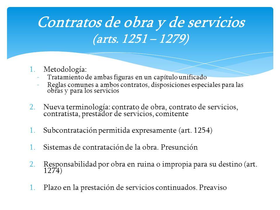 1.Metodología: -Tratamiento de ambas figuras en un capítulo unificado -Reglas comunes a ambos contratos, disposiciones especiales para las obras y par