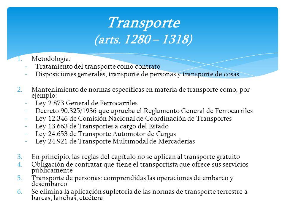 1.Metodología: -Tratamiento del transporte como contrato -Disposiciones generales, transporte de personas y transporte de cosas 2.Mantenimiento de nor