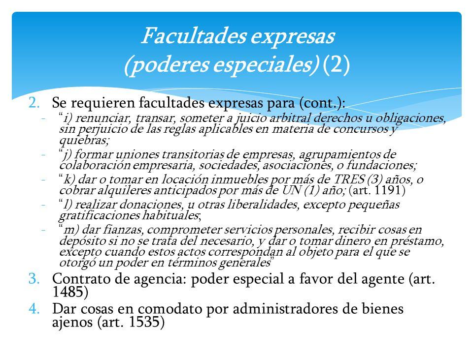 2.Se requieren facultades expresas para (cont.): -i) renunciar, transar, someter a juicio arbitral derechos u obligaciones, sin perjuicio de las regla