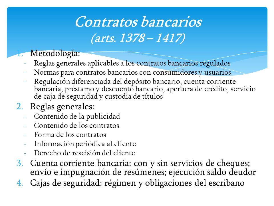 1.Metodología: -Reglas generales aplicables a los contratos bancarios regulados -Normas para contratos bancarios con consumidores y usuarios -Regulaci
