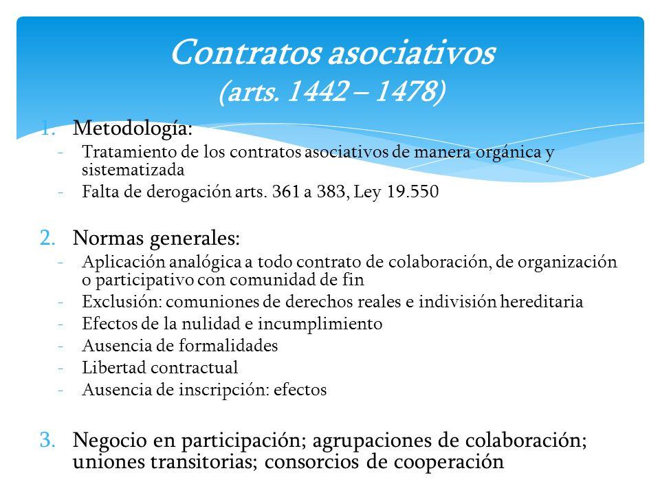 1.Metodología: -Tratamiento de los contratos asociativos de manera orgánica y sistematizada -Falta de derogación arts. 361 a 383, Ley 19.550 2.Normas