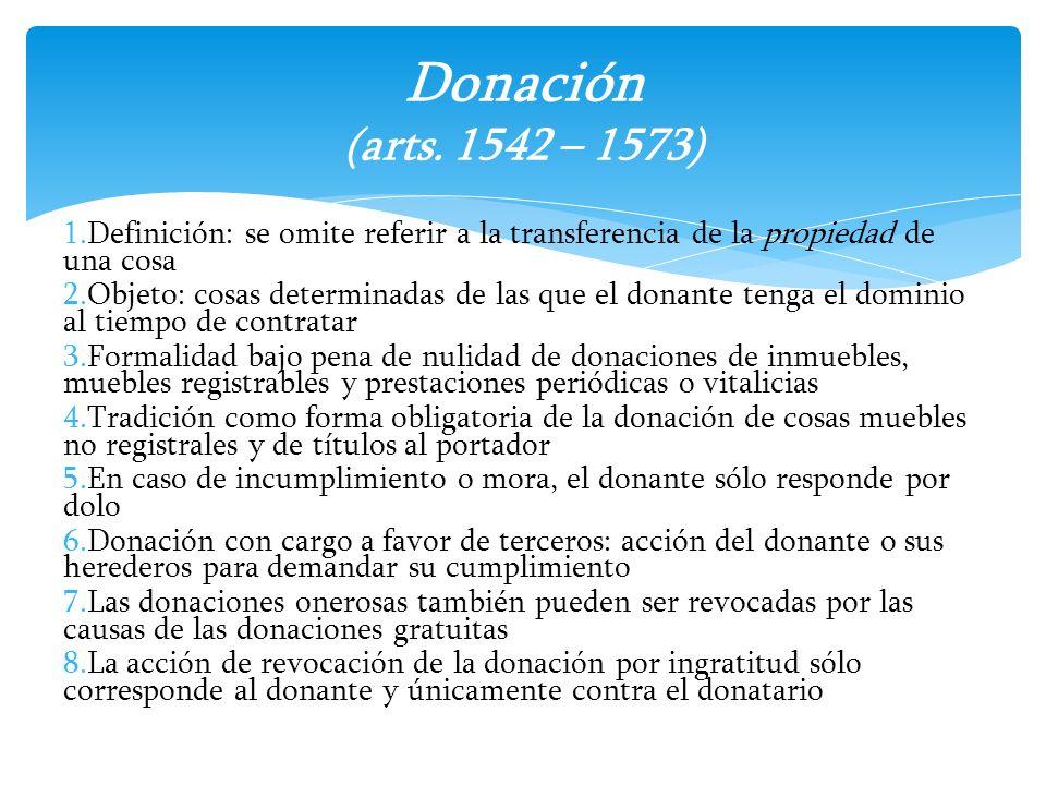 1.Definición: se omite referir a la transferencia de la propiedad de una cosa 2.Objeto: cosas determinadas de las que el donante tenga el dominio al t