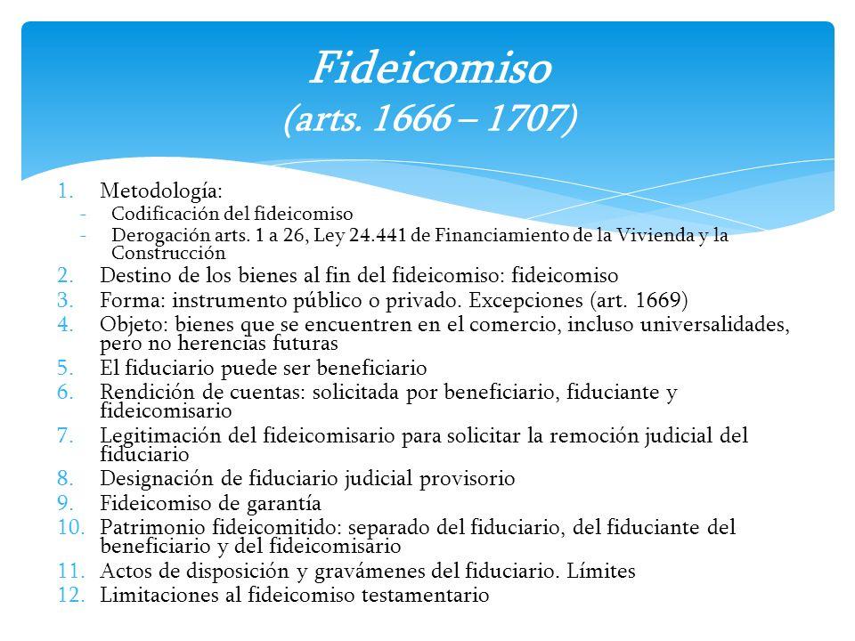 1.Metodología: -Codificación del fideicomiso -Derogación arts. 1 a 26, Ley 24.441 de Financiamiento de la Vivienda y la Construcción 2.Destino de los