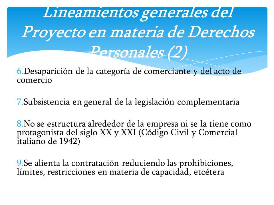 6.Desaparición de la categoría de comerciante y del acto de comercio 7.Subsistencia en general de la legislación complementaria 8.No se estructura alr