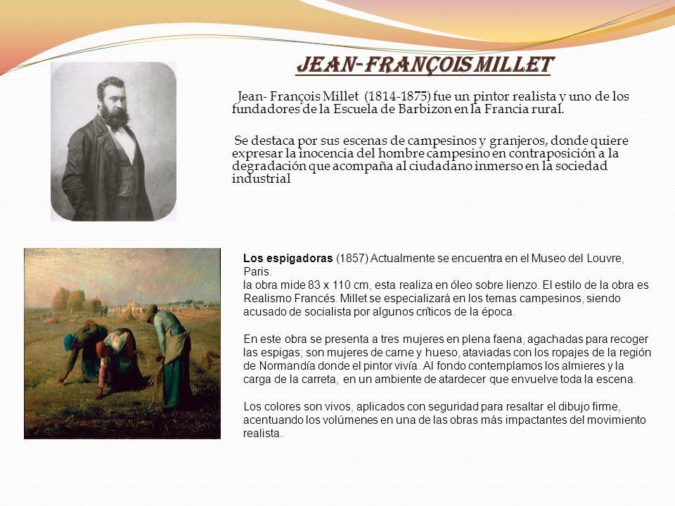 Jean- François Millet Jean- François Millet (1814-1875) fue un pintor realista y uno de los fundadores de la Escuela de Barbizon en la Francia rural.
