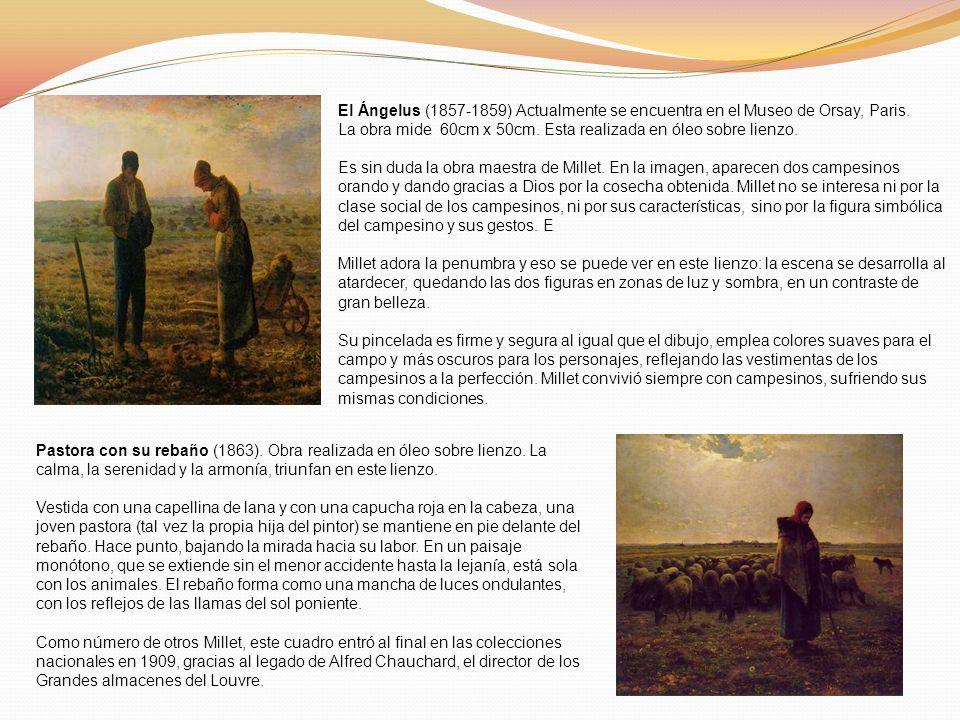 El Ángelus (1857-1859) Actualmente se encuentra en el Museo de Orsay, Paris. La obra mide 60cm x 50cm. Esta realizada en óleo sobre lienzo. Es sin dud