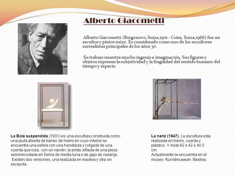 Alberto Giacometti Alberto Giacometti (Borgonovo, Suiza,1901 - Coira, Suiza,1966) fue un escultor y pintor suizo. Es considerado como uno de los escul