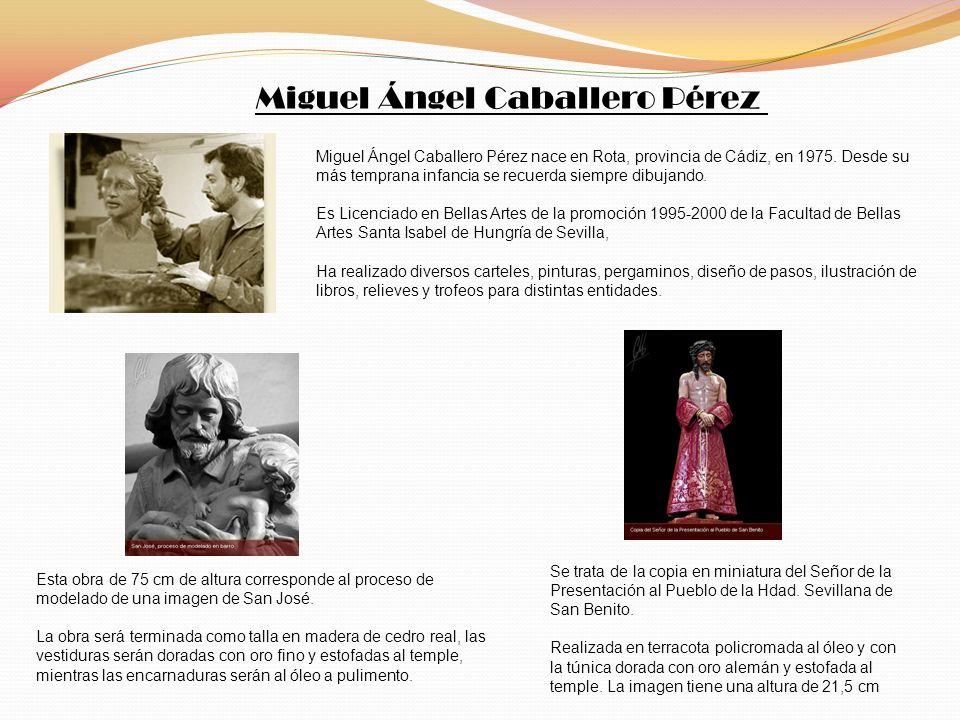 Miguel Ángel Caballero Pérez nace en Rota, provincia de Cádiz, en 1975. Desde su más temprana infancia se recuerda siempre dibujando. Es Licenciado en