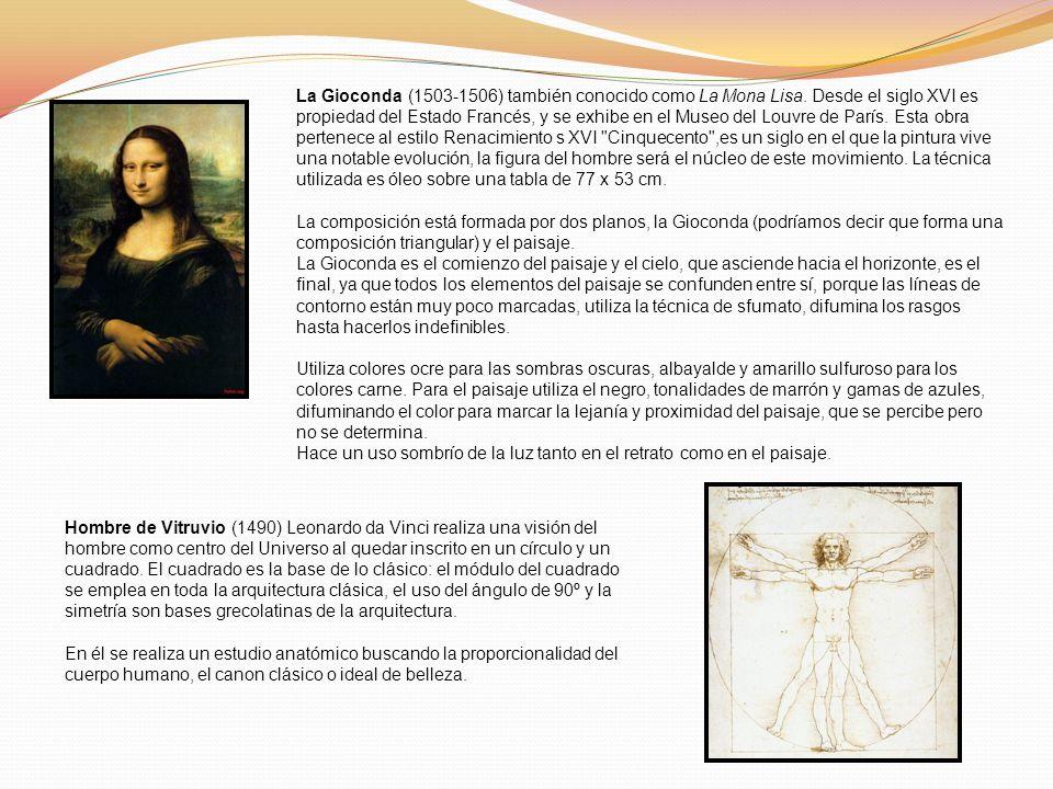 La Gioconda (1503-1506) también conocido como La Mona Lisa. Desde el siglo XVI es propiedad del Estado Francés, y se exhibe en el Museo del Louvre de