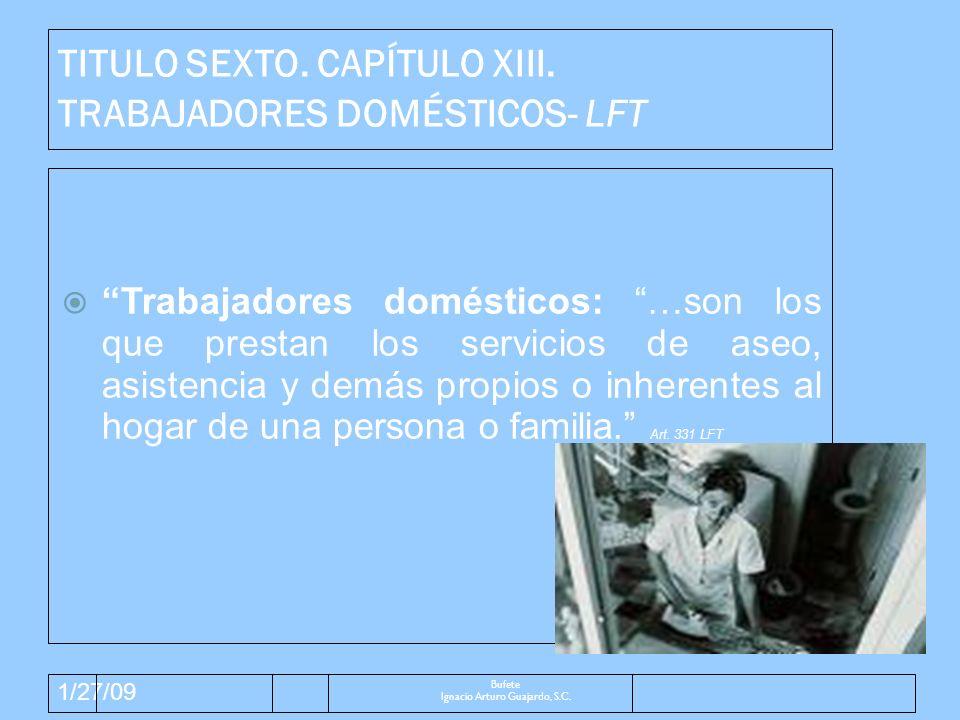 1/27/09 Obligaciones trabajadores Los trabajadores domésticos tienen las obligaciones especiales siguientes: I.