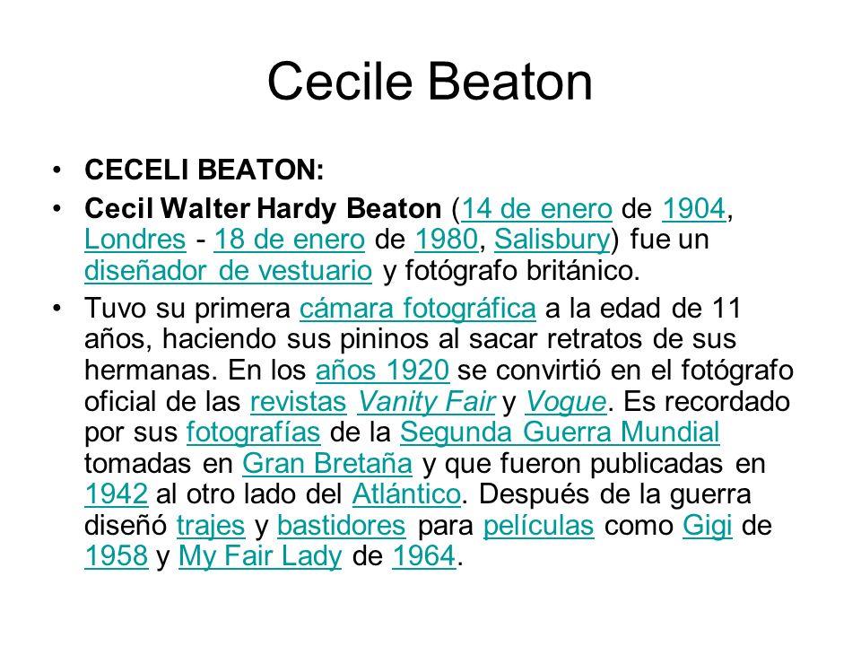 Cecile Beaton CECELI BEATON: Cecil Walter Hardy Beaton (14 de enero de 1904, Londres - 18 de enero de 1980, Salisbury) fue un diseñador de vestuario y