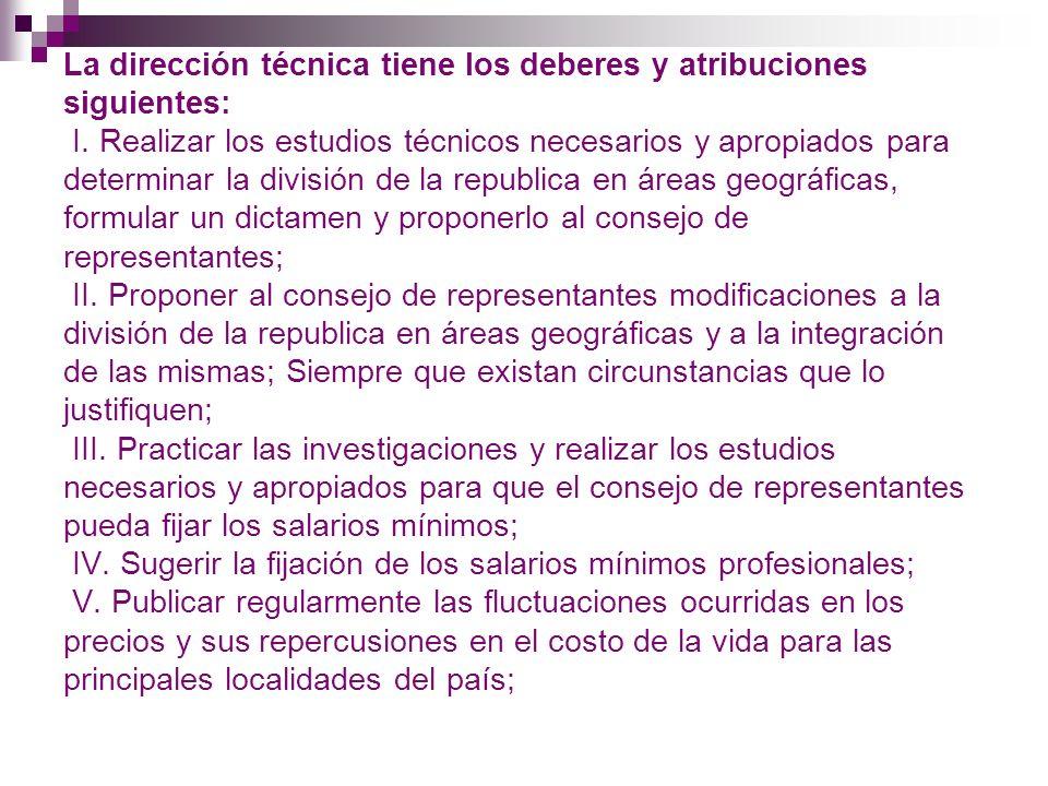 La dirección técnica tiene los deberes y atribuciones siguientes: I.
