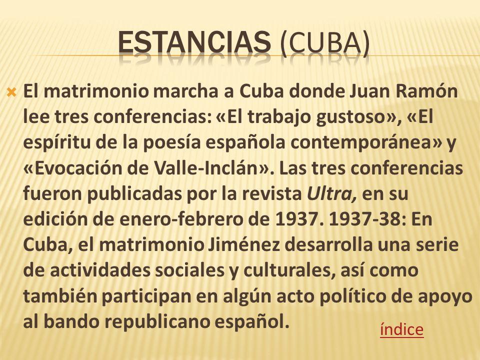 El matrimonio marcha a Cuba donde Juan Ramón lee tres conferencias: «El trabajo gustoso», «El espíritu de la poesía española contemporánea» y «Evocaci