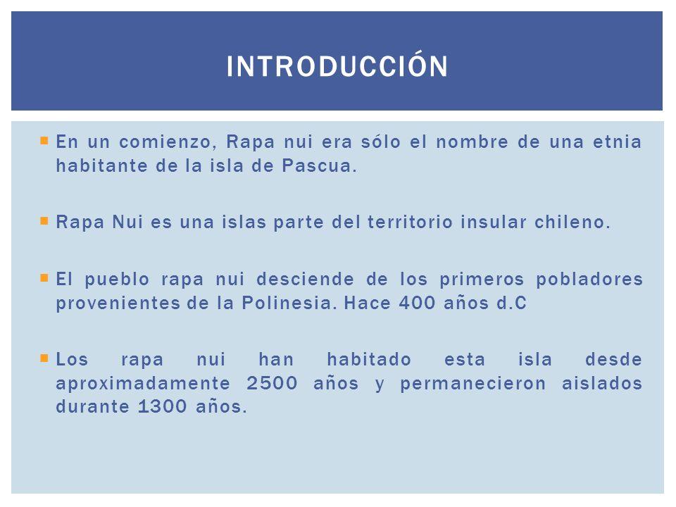 En un comienzo, Rapa nui era sólo el nombre de una etnia habitante de la isla de Pascua. Rapa Nui es una islas parte del territorio insular chileno. E